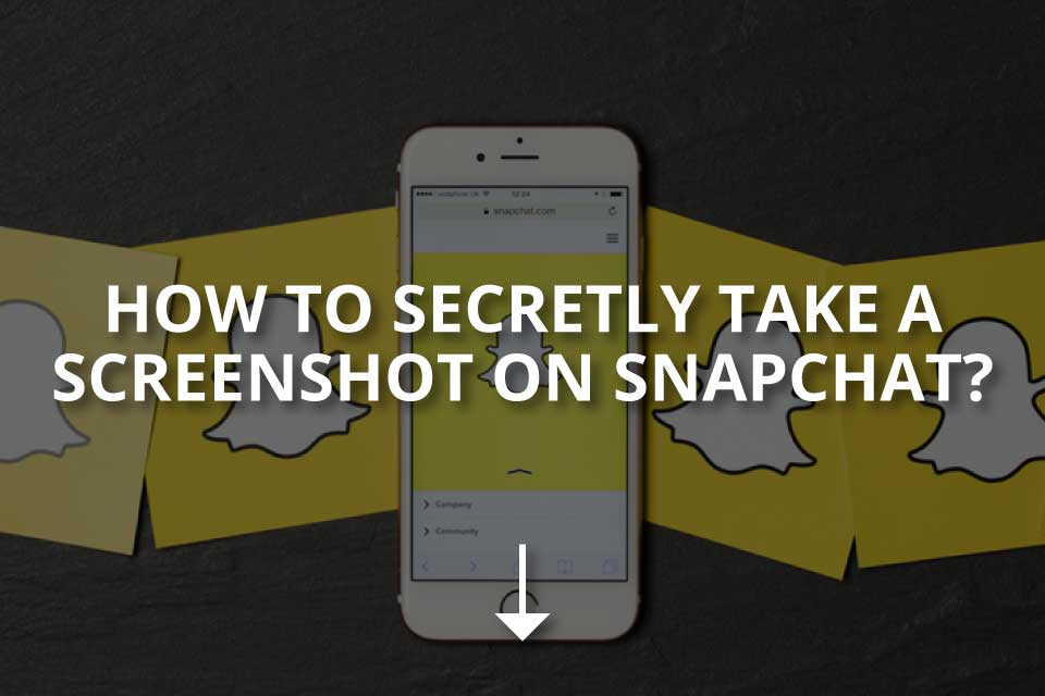 How to Secretly Take a Screenshot on Snapchat?