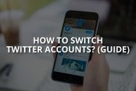How to Switch Twitter Accounts? (Guide)