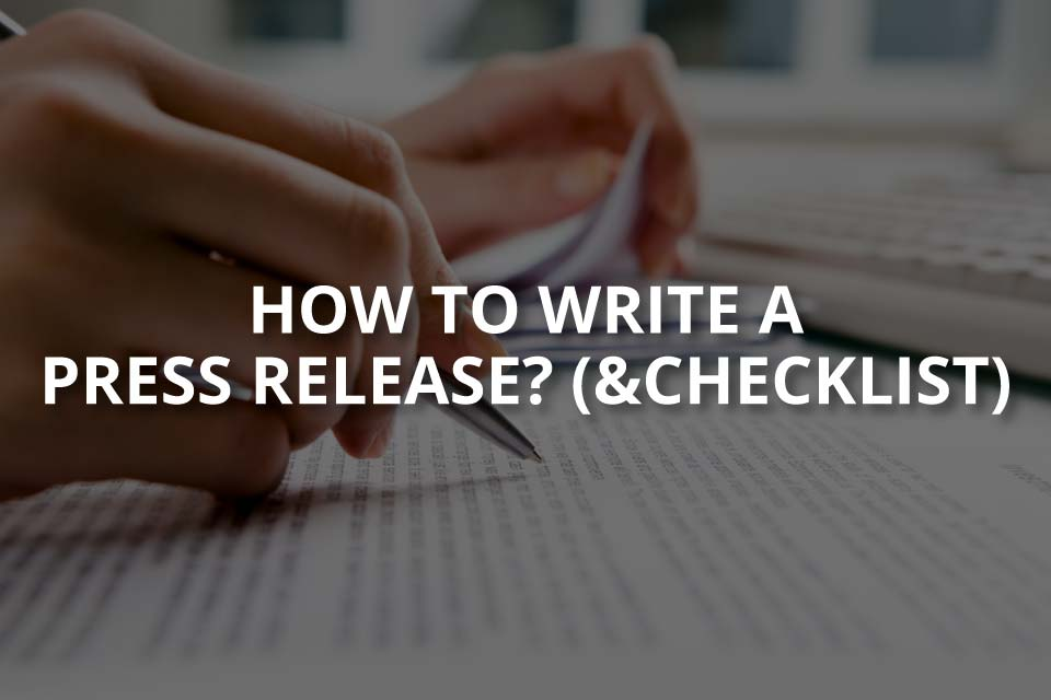 How to Write a Press Release (& Checklist)