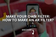 Make Your Own Filter: How to Make an AR Filter?