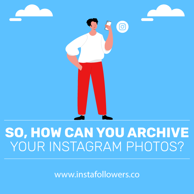 so how can you archive your instagram photos