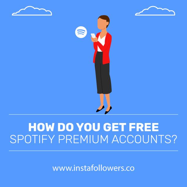 how do you get free spotify premium accounts