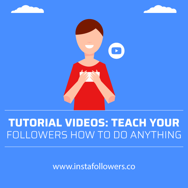 tutorial videos teach your followers how to do anything