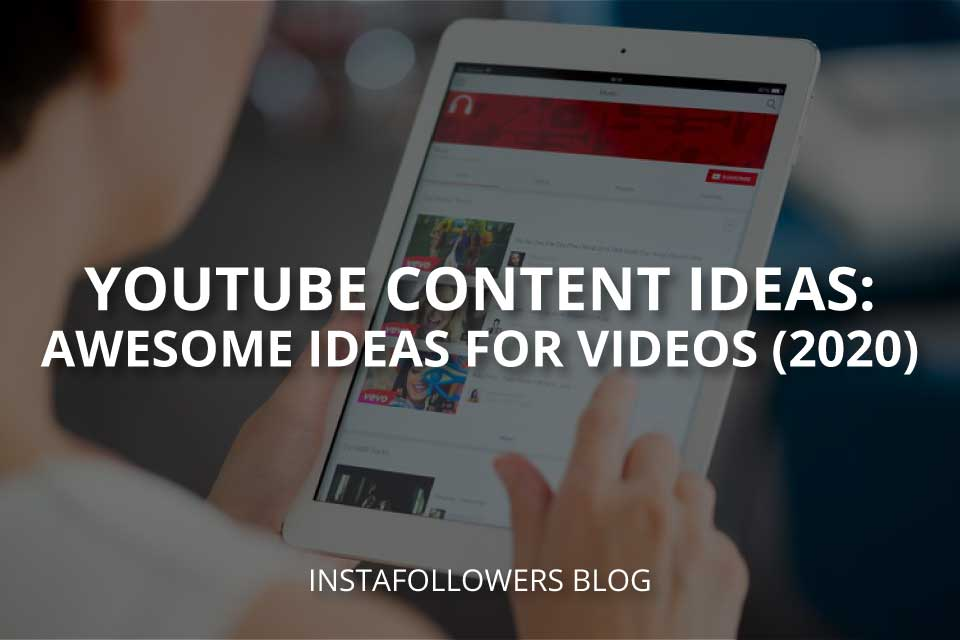 YouTube Content Ideas: Awesome Ideas for Videos (2021)