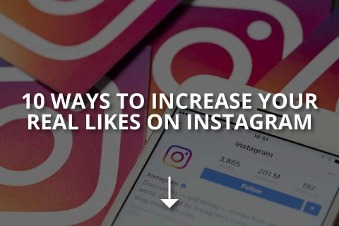 10 Ways to Increase Your Real Likes on Instagram