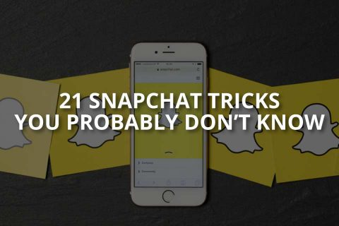 21 Snapchat Tricks You Probably Don't Know
