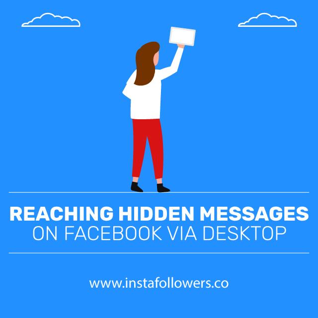reaching hidden messages on facebook via desktop
