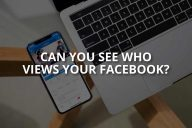 Can You See Who Views Your Facebook?