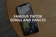 Famous TikTok Songs and Dances