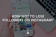 How Not to Lose Followers on Instagram?