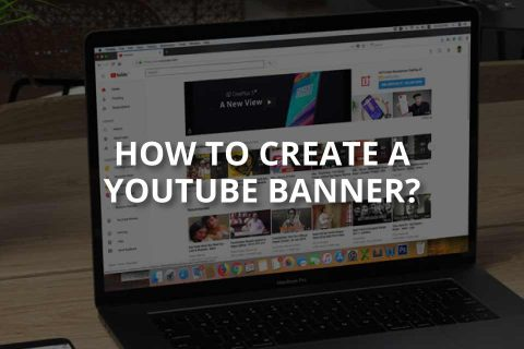 How to Create a YouTube Banner?