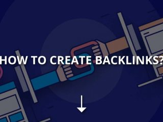 How to Create Backlinks? (Definitive Guide)