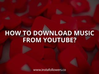 How to Download Music from YouTube?