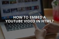 How to Embed a YouTube Video in HTML?