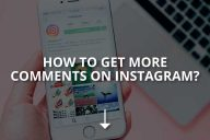 How to Get More Comments on Instagram?
