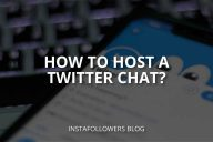 How to Host a Twitter Chat? (2020 Guide)
