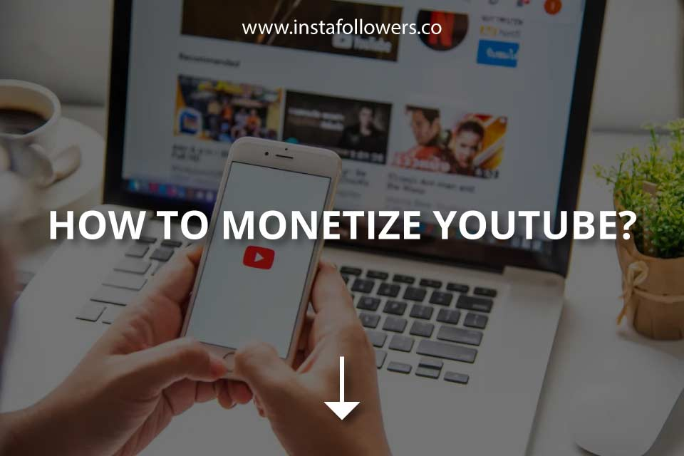 How to Monetize YouTube? (Monetization Guide)