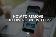 How to Remove Followers on Twitter?