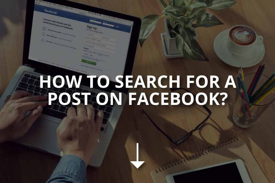 How to Search for a Post on Facebook?