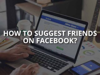 How to Suggest Friends on Facebook?