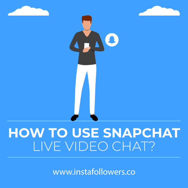 how to use snapchat live video chat
