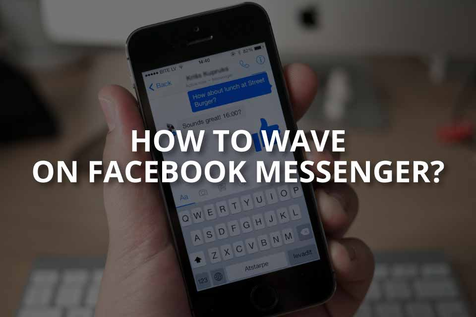 How to Wave on Facebook Messenger?