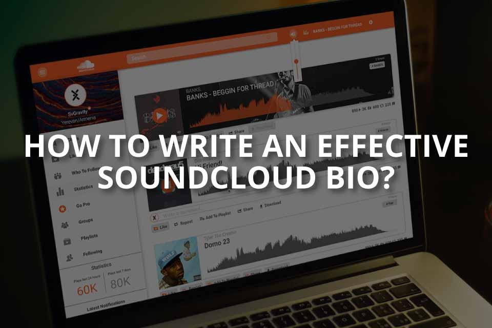 How to Write an Effective SoundCloud Bio?