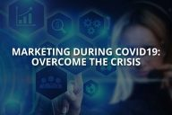 Marketing During Covid-19: Overcome the Crisis