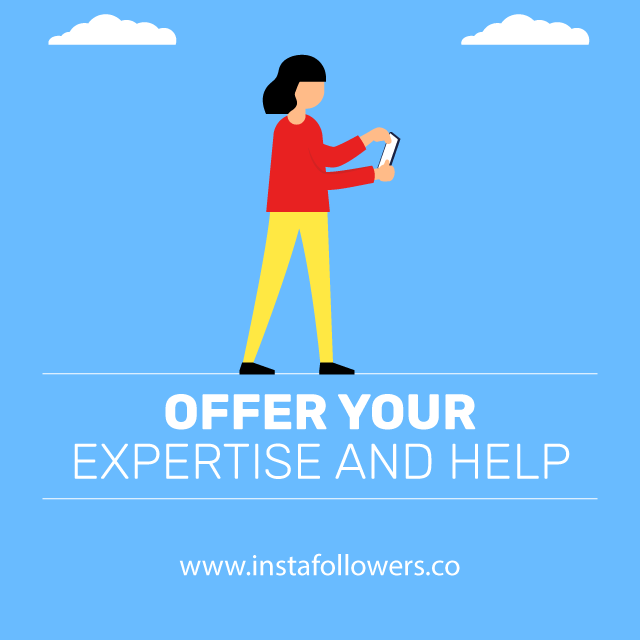 offer your expertise and help