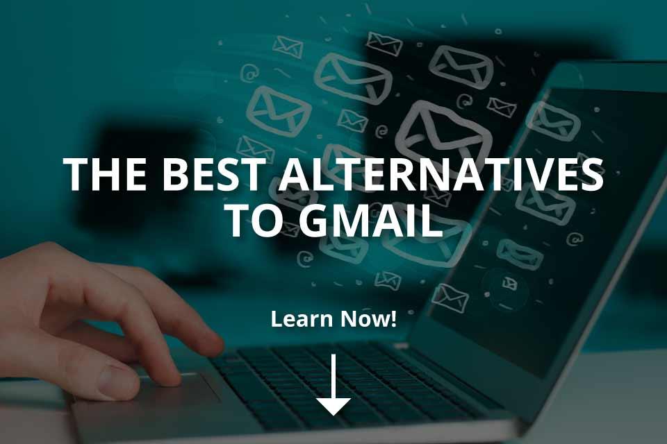 The Best Alternatives to Gmail (5 Alternatives)