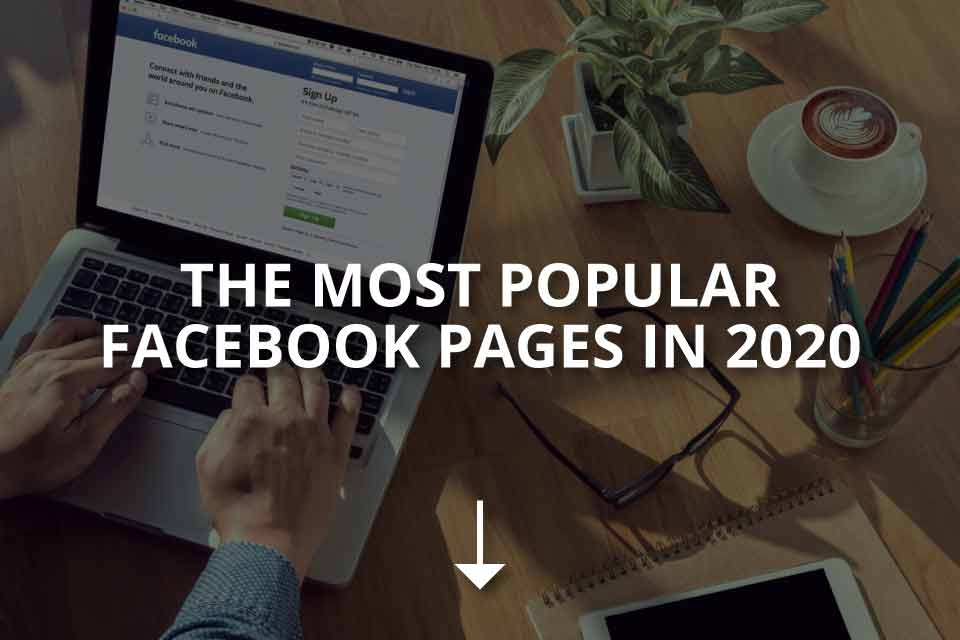 The Most Popular Facebook Pages in 2020