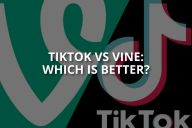 TikTok VS Vine: Which Is Better and How?