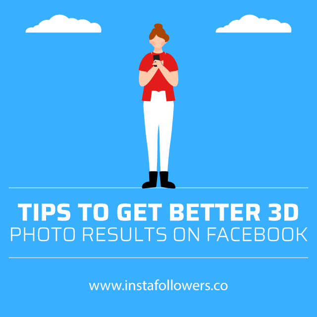 tips to get better 3d photo results on facebook