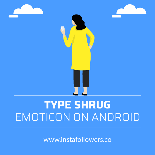 type-shrug-emoticon-on-android
