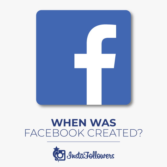 when was facebook created