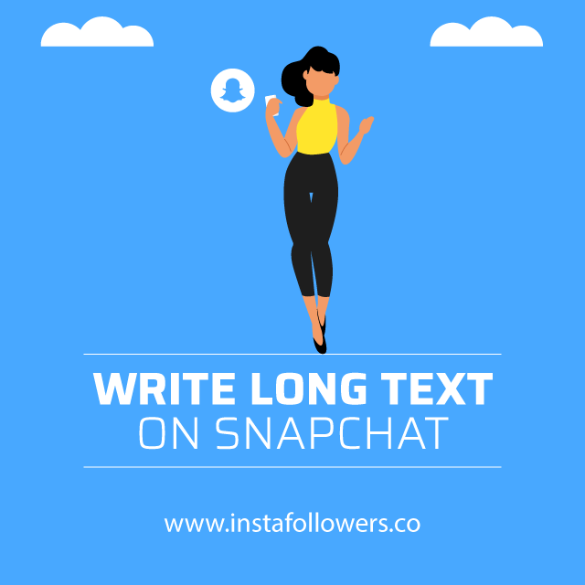 write long text on snapchat