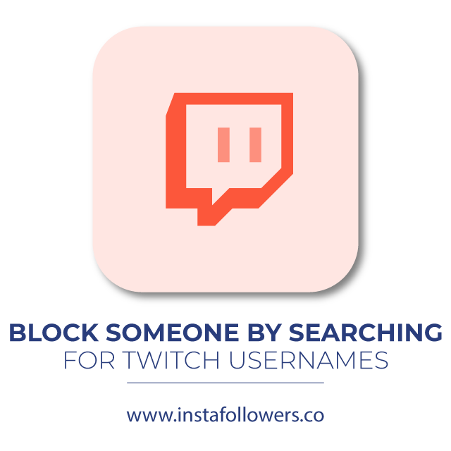 Block Someone By Searching for Twitch Usernames
