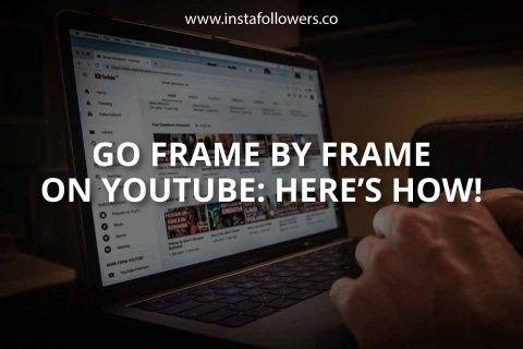 Go Frame by Frame on YouTube: Here's How!