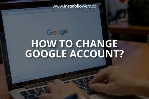 How to Change Default Google Account?