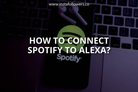 How to Connect Spotify to Alexa (Simple Guide)