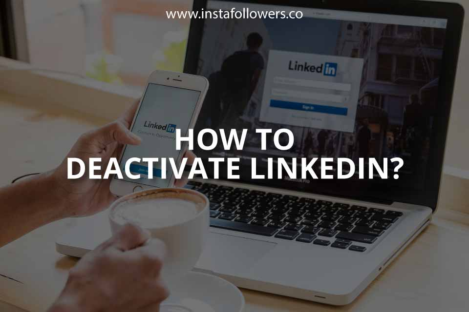 How to Deactivate LinkedIn (Simple Guide)