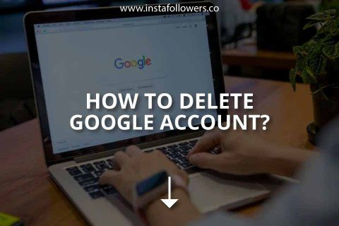 How to Delete Google Account (Brief Guide)
