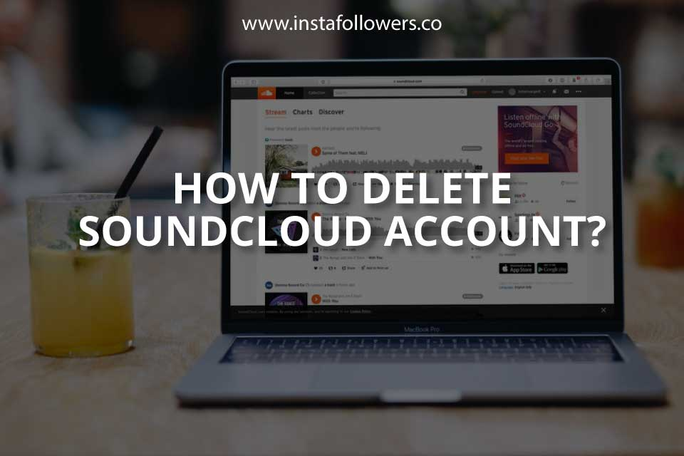 How to Delete SoundCloud Account?