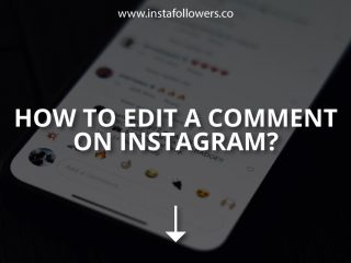 How to Edit Comments on Instagram?