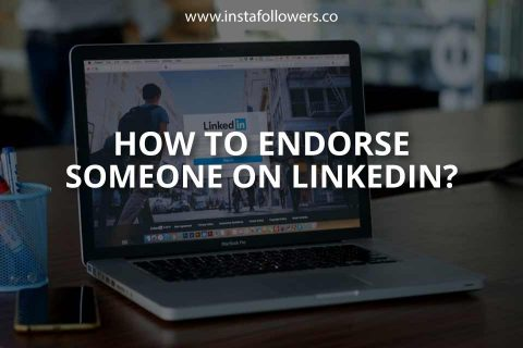 How to Endorse Someone on LinkedIn?