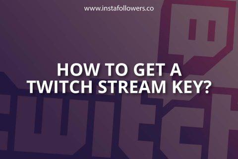How to Get a Twitch Stream Key
