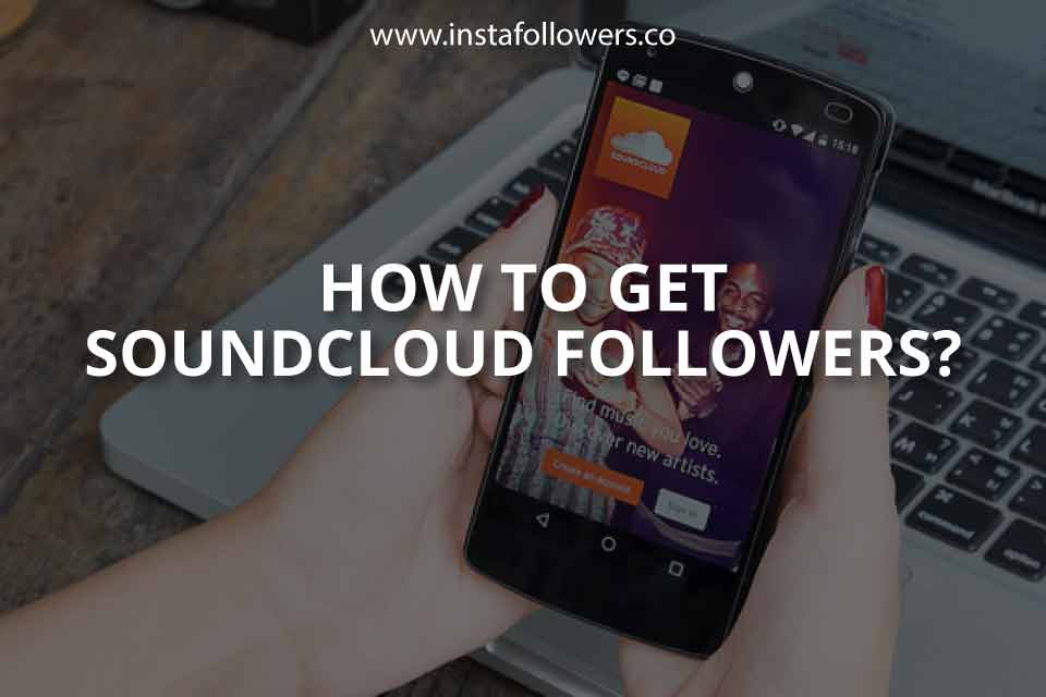 How to Get SoundCloud Followers?
