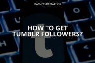 How to Get Tumblr Followers? (Explained)