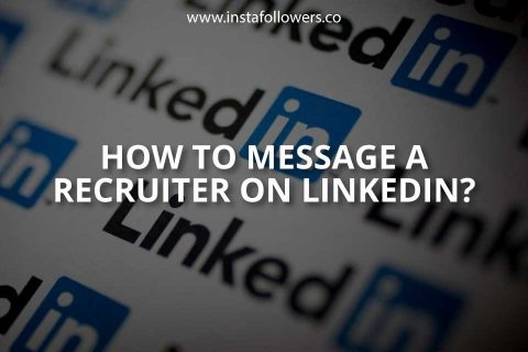 How to Message a Recruiter on LinkedIn