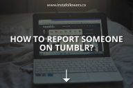 How to Report Someone on Tumblr?